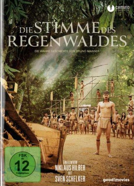 Stimme des Regenwaldes, Die - Die wahre Geschichte von Bruno Manser