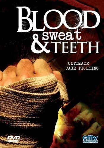 Blood, Sweat and Teeth - Ultimate Cage Fighting