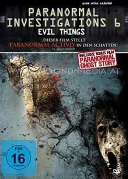 Paranormal Investigations 6: Evil Things