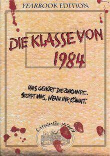 Klasse von 1984, Die (Limitierte Klassenbuch-Edition)
